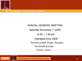 ANNUAL GENERAL MEETING  		                Saturday November 7, 2009 				   12:45 – 1:30 pm