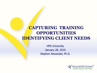 CAPTURING  TRAINING OPPORTUNITIES IDENTIFYING CLIENT NEEDS