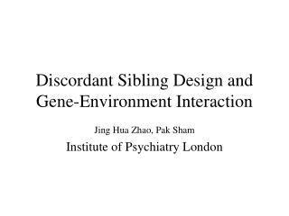 Discordant Sibling Design and Gene-Environment Interaction