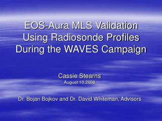 EOS-Aura MLS Validation Using Radiosonde Profiles During the WAVES Campaign