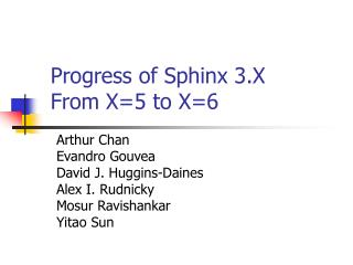 Progress of Sphinx 3.X From X=5 to X=6