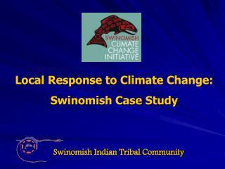 Local Response to Climate Change: Swinomish Case Study