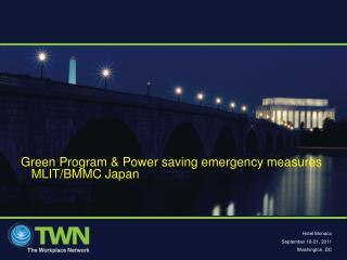 Green Program & Power saving emergency measures    MLIT/BMMC Japan