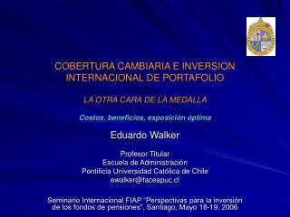 Eduardo Walker Profesor Titular  Escuela de Administraci�n