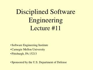 Disciplined Software  Engineering  Lecture #11