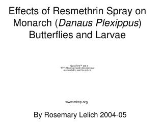 Effects of Resmethrin Spray on Monarch ( Danaus Plexippus ) Butterflies and Larvae