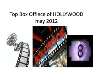 The Box Offiece of Hollywood May 2012