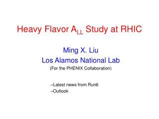 Heavy Flavor A LL  Study at RHIC