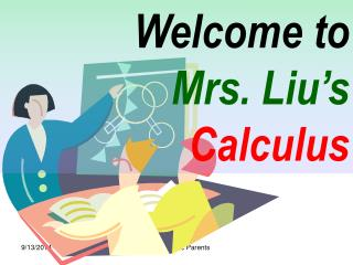 Welcome to              Mrs. Liu's Calculus