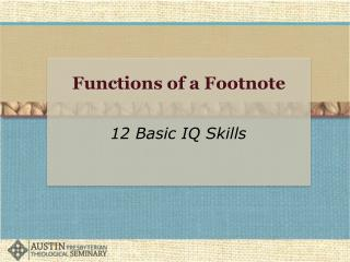 12 Basic IQ Skills:  Functions of a Footnote