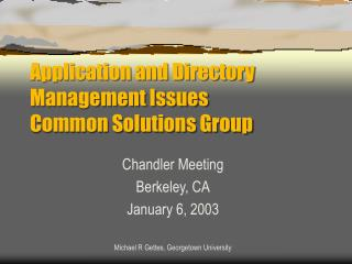 Application and Directory Management Issues Common Solutions Group