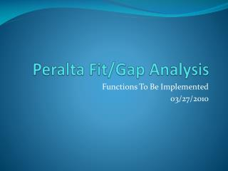 Peralta Fit/Gap Analysis