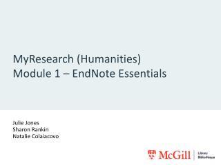 MyResearch  (Humanities) Module 1 – EndNote Essentials