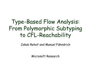 Type-Based Flow Analysis: From Polymorphic Subtyping to CFL-Reachability
