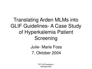 Translating Arden MLMs into GLIF Guidelines- A Case Study of Hyperkalemia Patient Screening
