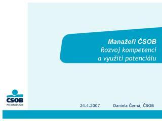 Manažeři ČSOB Rozvoj kompetencí  a využití potenciálu