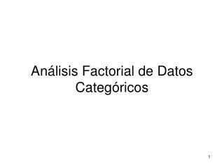 Análisis Factorial de Datos Categóricos