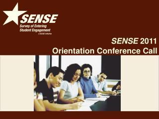 SENSE  2011 Orientation Conference Call