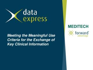 Meeting the Meaningful Use Criteria for the Exchange of Key Clinical Information