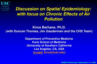 Discussion on Spatial Epidemiology: with focus on Chronic Effects of Air Pollution