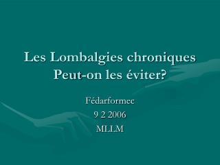 Les Lombalgies chroniques Peut-on les éviter?
