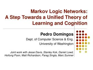 Markov Logic Networks: A Step Towards a Unified Theory of Learning and Cognition