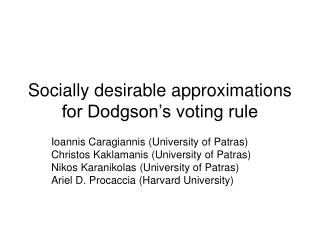 Socially desirable approximations for Dodgson's voting rule