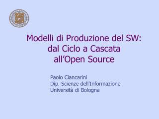 Modelli di Produzione del SW: dal Ciclo a Cascata  all�Open Source