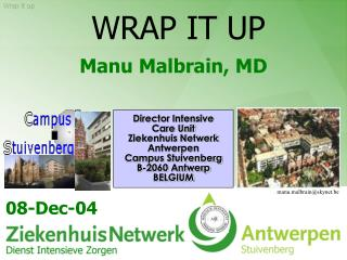 WRAP IT UP Manu Malbrain, MD