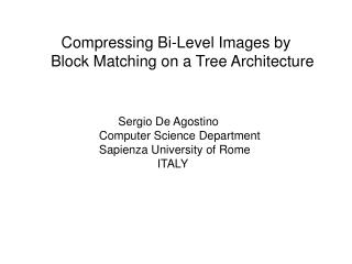 Compressing Bi-Level Images by    Block Matching on a Tree Architecture