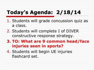 Today's Agenda:  2/18/14