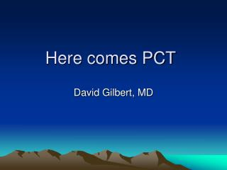 Here comes PCT