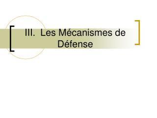 III.Les Mécanismes de Défense