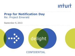 Prep for Notification Day  Re: Project Emerald