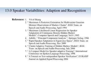 13.0 Speaker  Variabilities : Adaption and Recognition