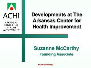 Developments at The Arkansas Center for Health Improvement