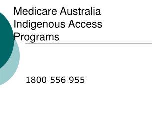 Medicare Australia Indigenous Access Programs