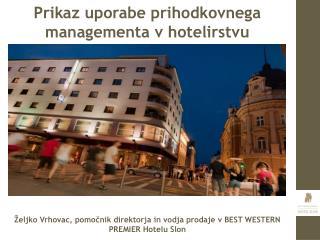 Prikaz uporabe prihodkovnega managementa v hotelirstvu