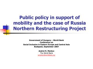 Public policy in support of mobility and the case of Russia Northern Restructuring Project
