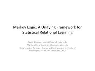 Markov Logic: A Unifying Framework for Statistical Relational Learning