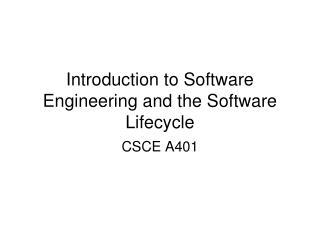 Introduction to Software Engineering and the Software Lifecycle