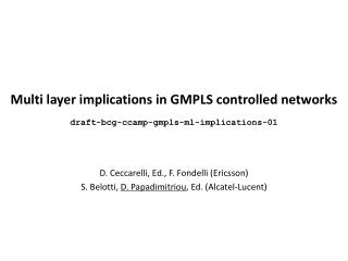 Multi layer implications in GMPLS controlled networks draft-bcg-ccamp-gmpls-ml-implications-01
