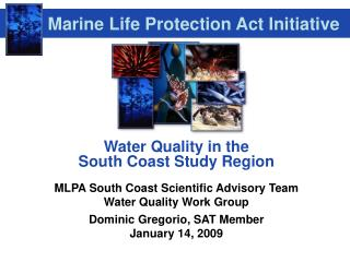 Water Quality in the  South Coast Study Region MLPA South Coast Scientific Advisory Team
