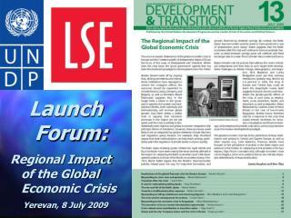 Launch Forum: Regional Impact of the Global Economic Crisis Yerevan, 8 July 2009