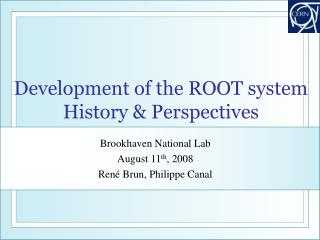 Development of the ROOT system History & Perspectives