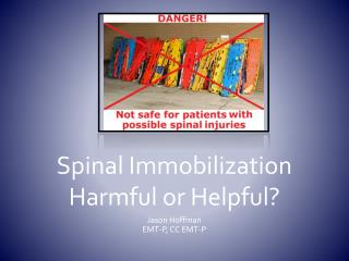 Spinal Immobilization Harmful or Helpful?