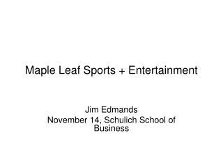 Maple Leaf Sports + Entertainment