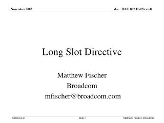 Long Slot Directive
