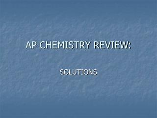 AP CHEMISTRY REVIEW: