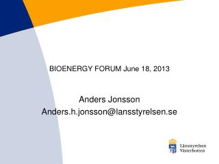 BIOENERGY FORUM June 18, 2013